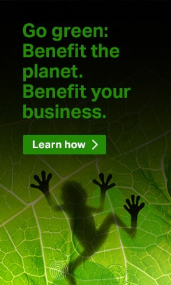 Go green: Benefit the planet. Benefit your business. Learn how