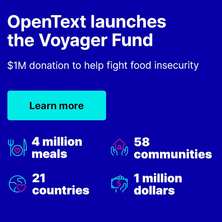 OpenText launches the Voyager Fund - $1M donation to help fight food insecurity Learn more